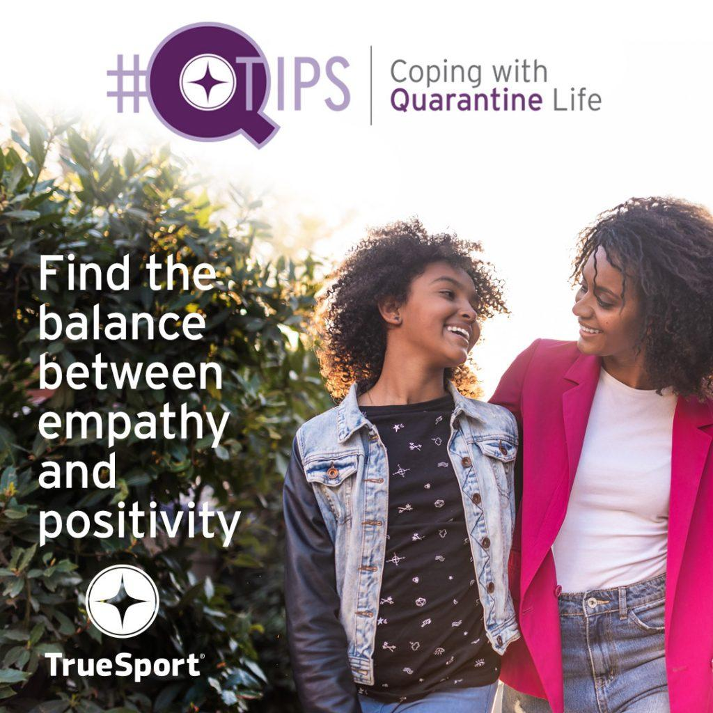 Q Tips: Find the balance between empathy and positivity.