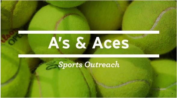 A's and Aces Sports outreach.
