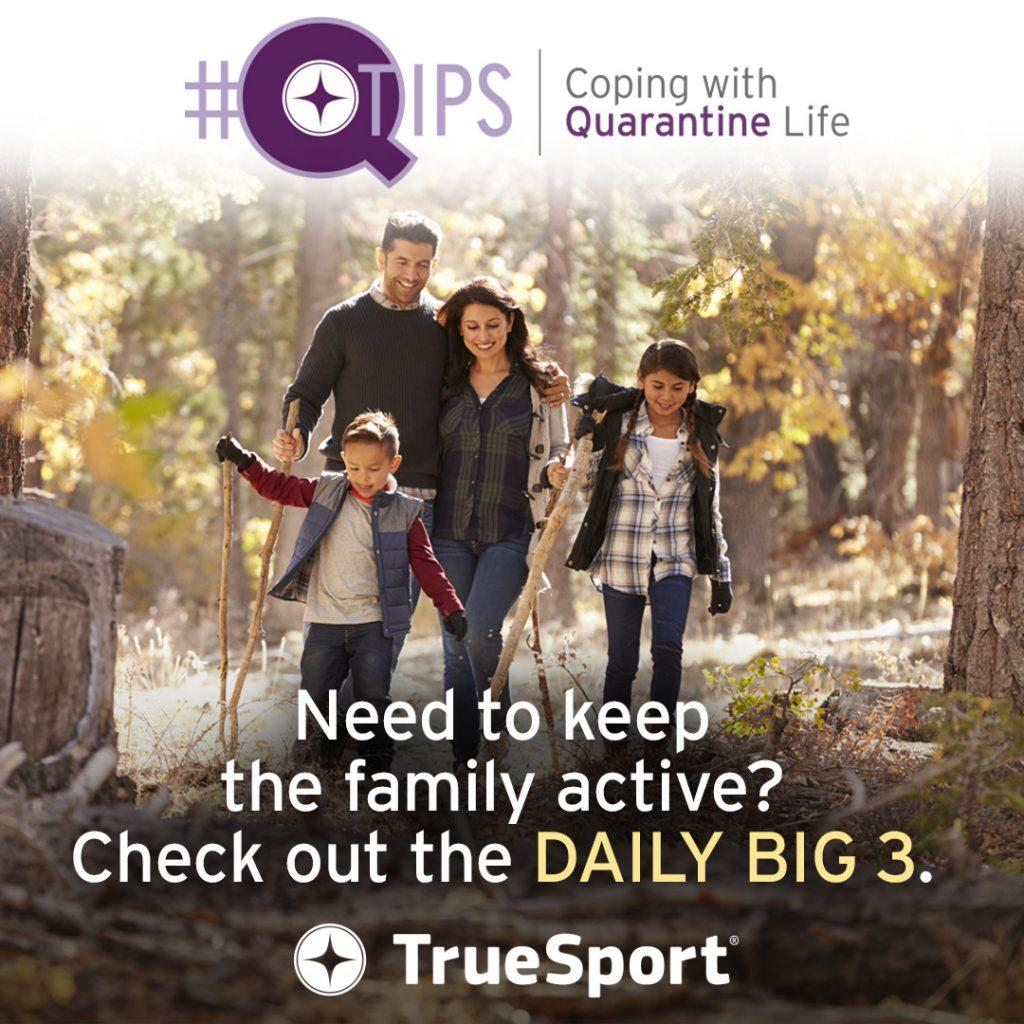 Q Tips: Need to keep the family active. Check out the daily big three.