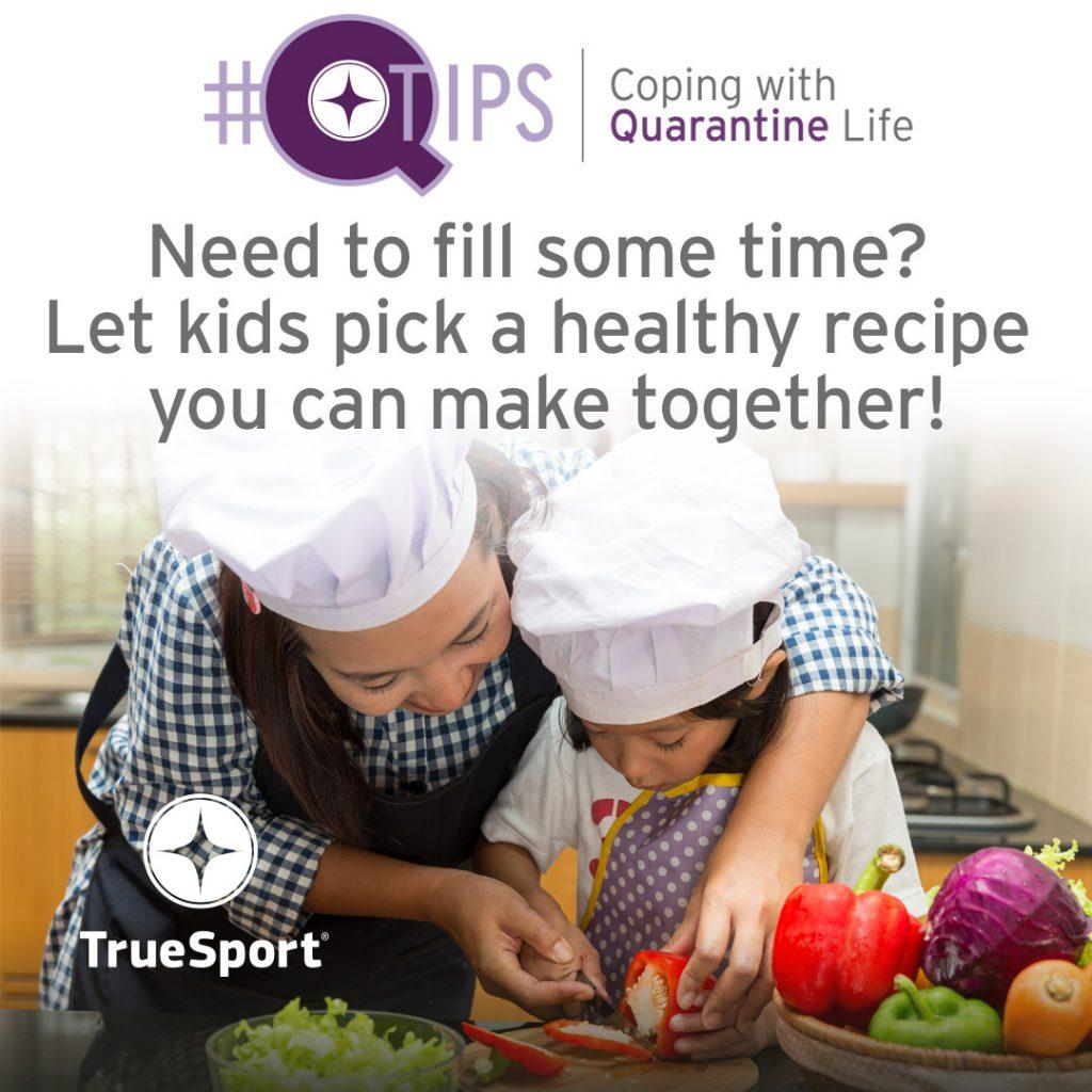 Q Tips; Need to fill some time? Let kids pick a healthy recipe you can make together!