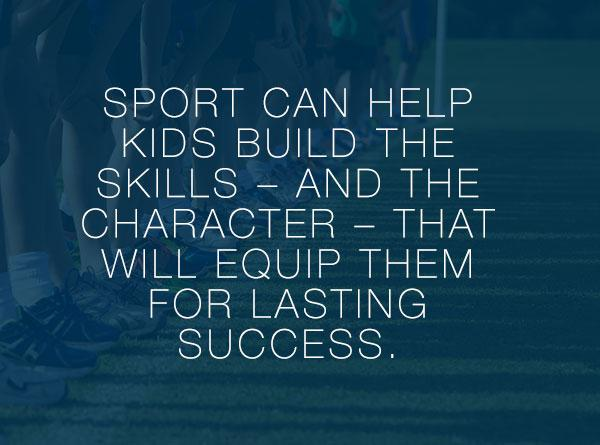 sports can help kids build the skills and character that will equip them for lasting success