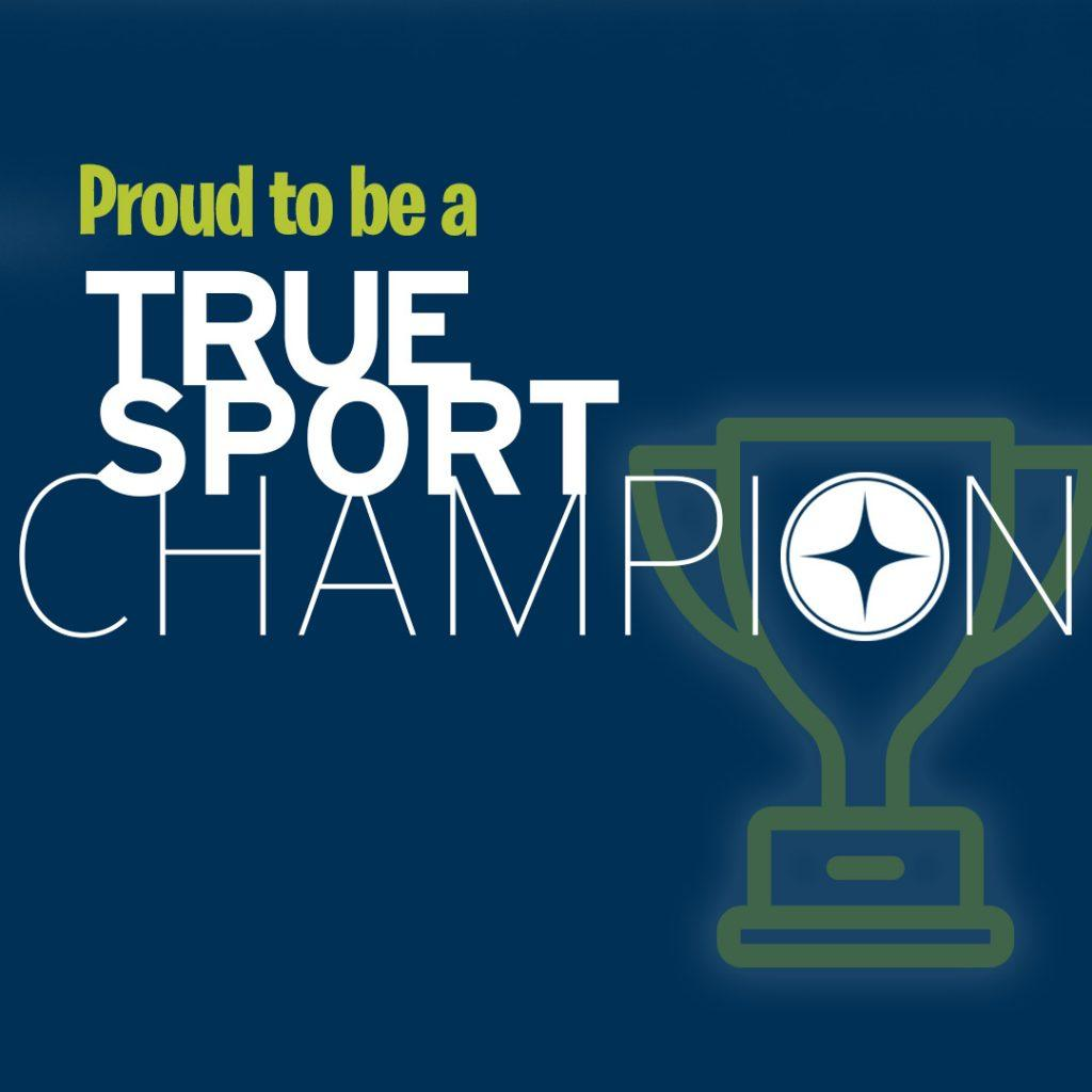 Proud to be a TrueSport Champion on blue background with ghosted yellow trophy