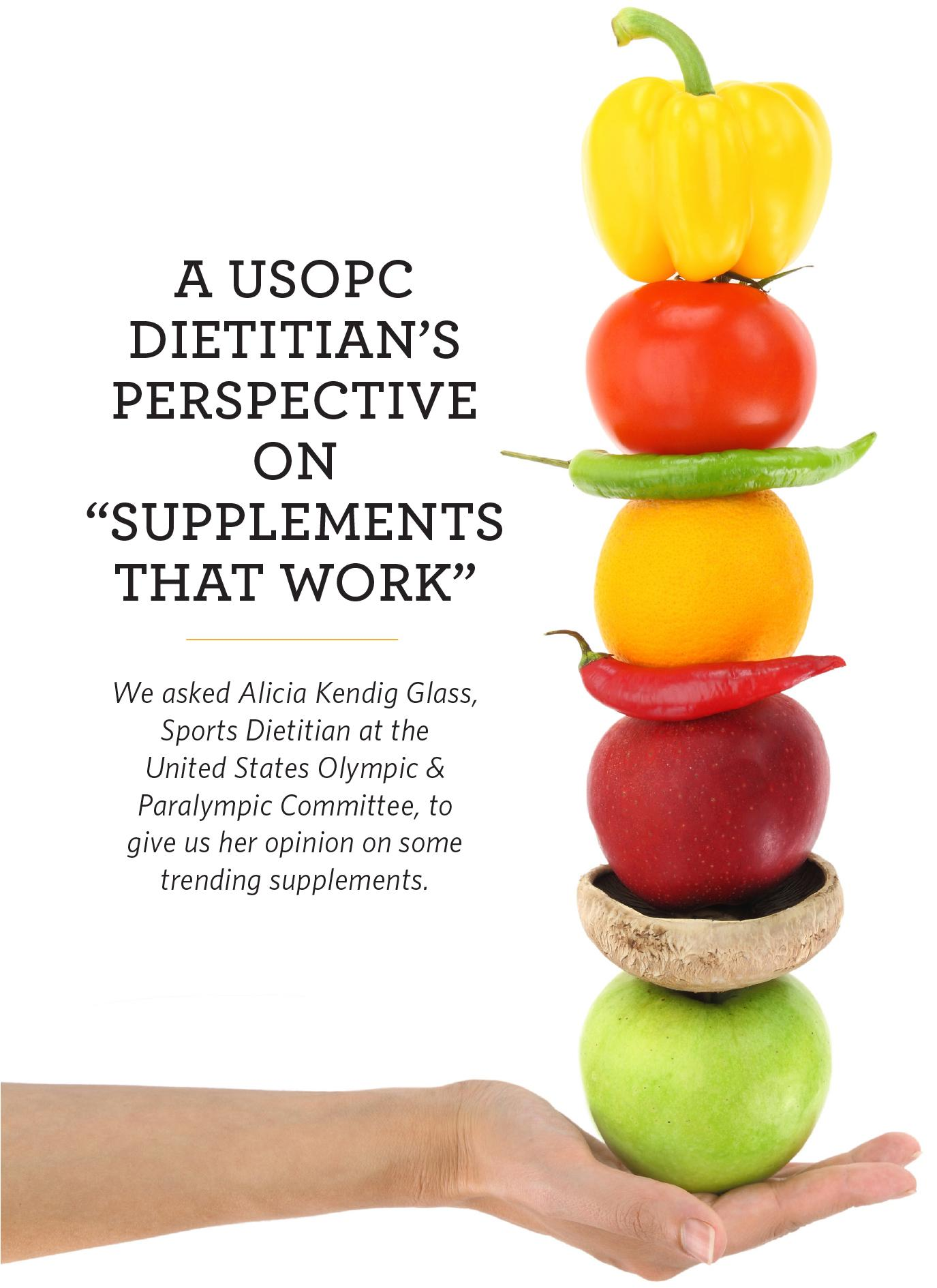 A USOPC Dietitian's perspective on supplements that work.